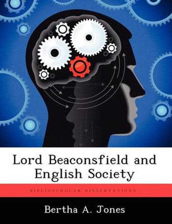 Lord Beaconsfield and English Society