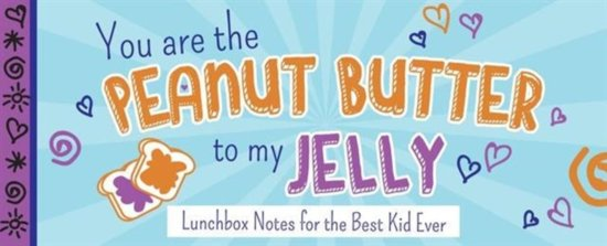 Bolcom You Are The Peanut Butter To My Jelly Sourcebooks Inc