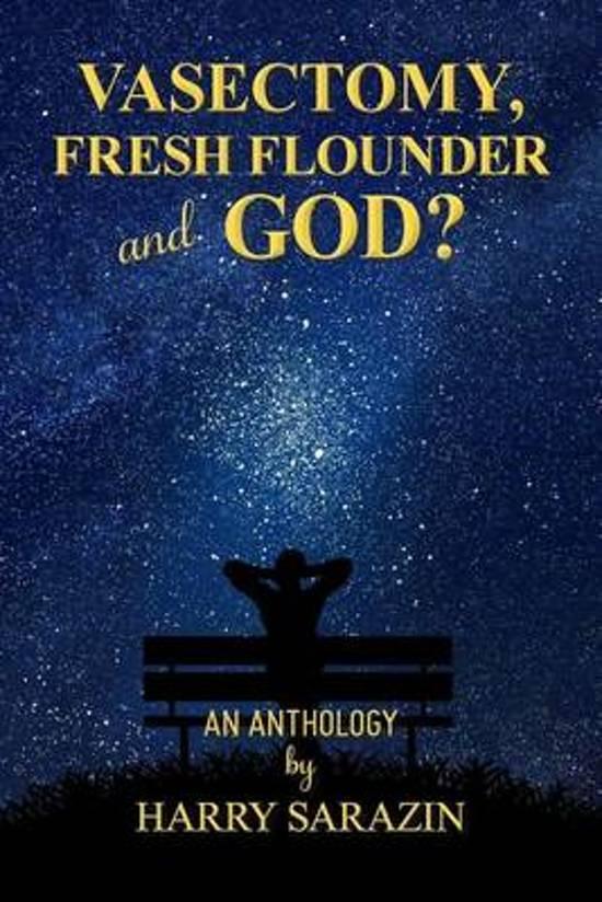Vasectomy, Fresh Flounder and God?