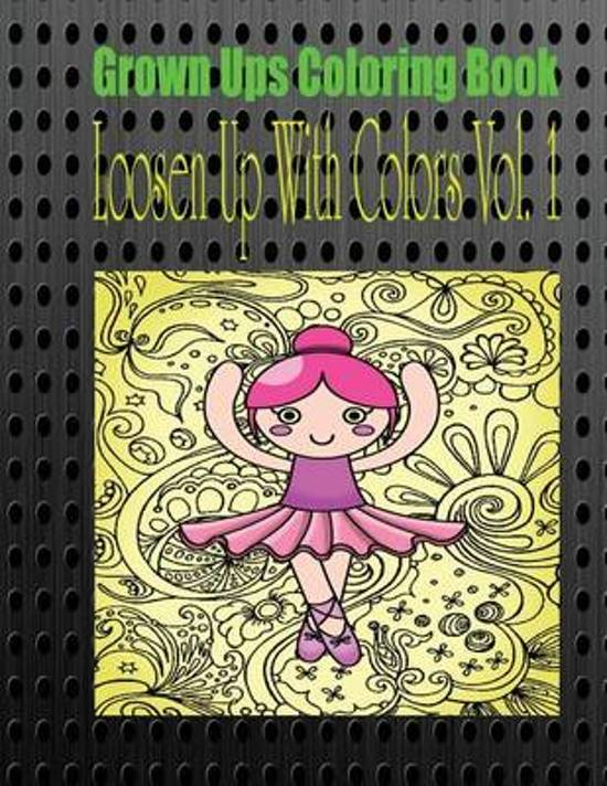Grown Ups Coloring Book Loosen Up with Colors Vol. 1 Mandalas