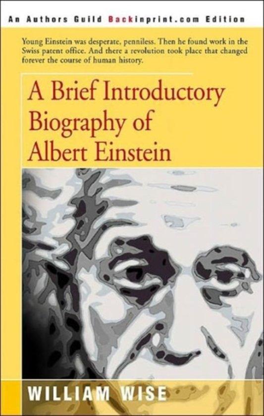 A Brief Introductory Biography of Albert Einstein