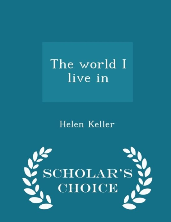 The World I Live in - Scholar's Choice Edition