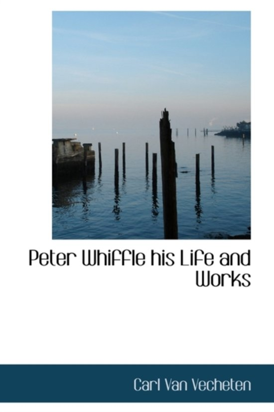 Peter Whiffle His Life and Works