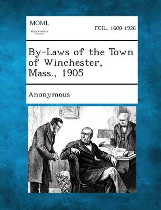 By-Laws of the Town of Winchester, Mass., 1905