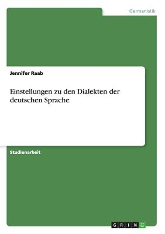 Einstellungen Zu Den Dialekten Der Deutschen Sprache