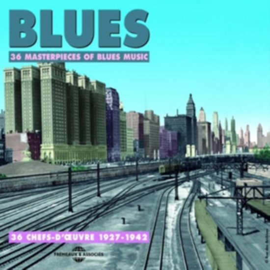 Blues: 36 Chefs-D'Oeuvre 1927-1942
