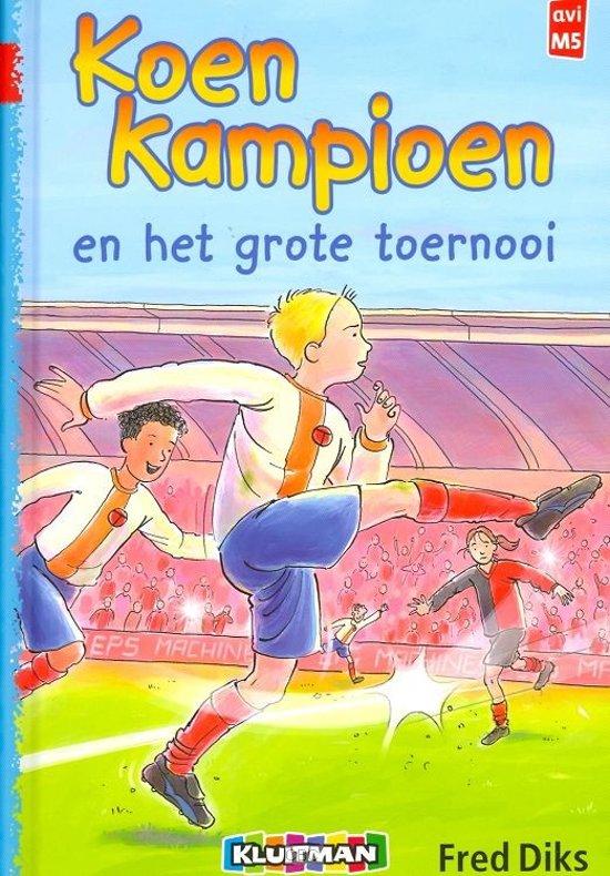 Boek cover Koen Kampioen - Koen Kampioen en het grote toernooi van Fred Diks (Hardcover)