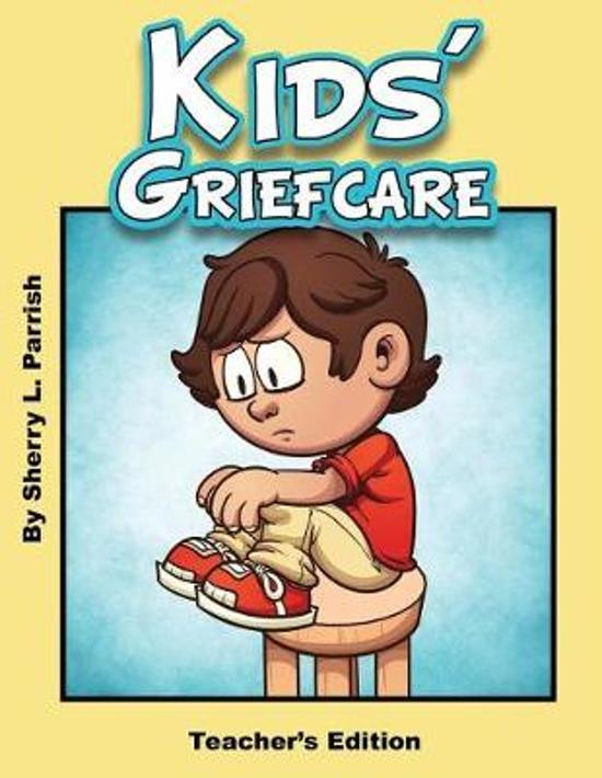 Kids' Griefcare Teacher's Edition