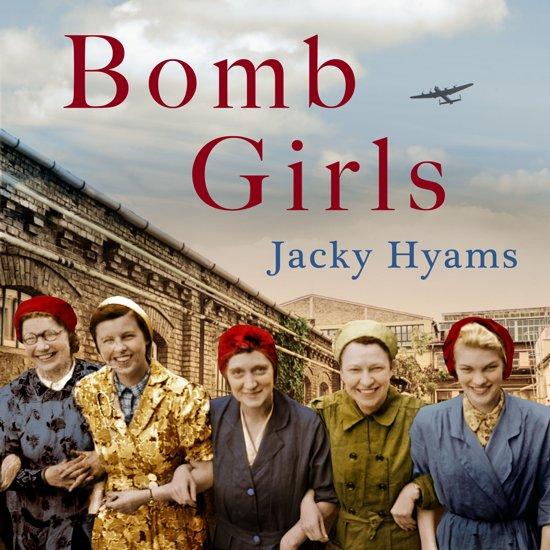 Boek cover Bomb Girls - Britains Secret Army: The Munitions Women of World War II van Jacky Hyams (Onbekend)