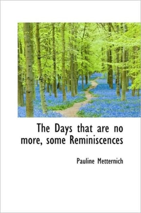 The Days That Are No More, Some Reminiscences