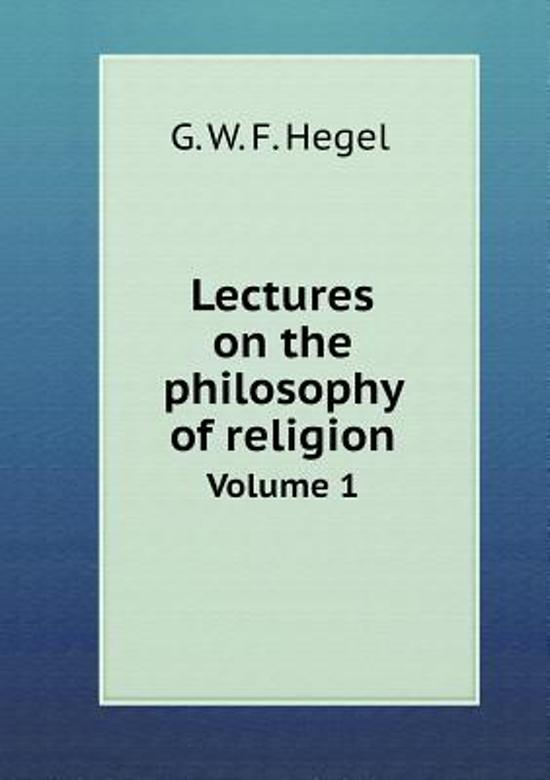 Lectures on the Philosophy of Religion Volume 1