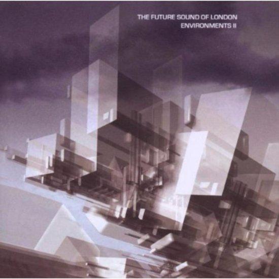 Future Sound Of London - Environments 2
