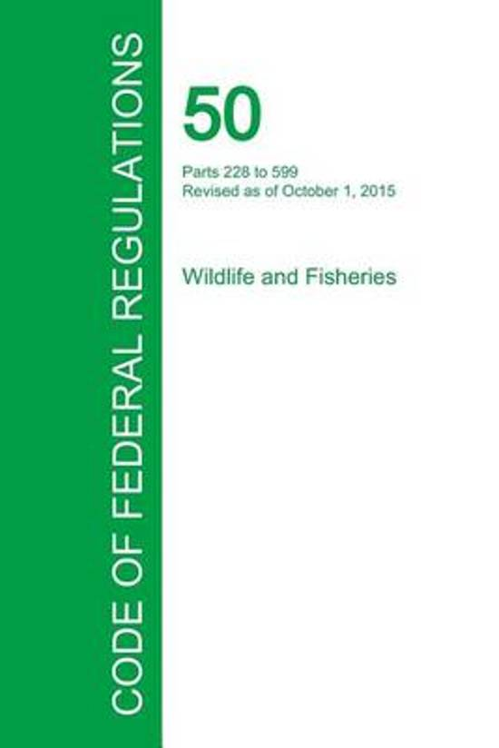 Code of Federal Regulations Title 50, Volume 11, October 1, 2015