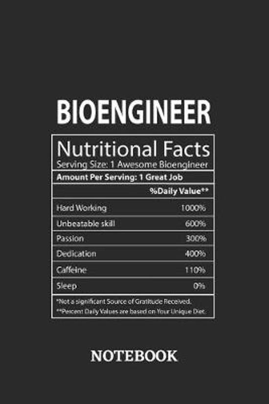 Nutritional Facts Bioengineer Awesome Notebook: 6x9 inches - 110 dotgrid pages - Greatest Passionate working Job Journal - Gift, Present Idea