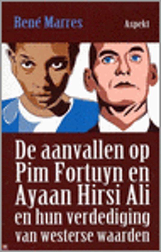 De Aanvallen Op Pim Fortuyn En Ayaan Hirsi Ali En Hun Verdediging Van Westerse Waarden