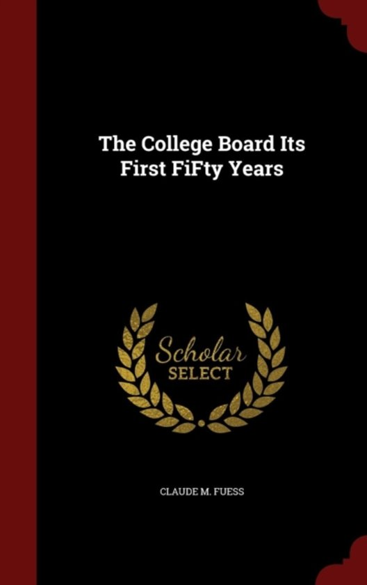 The College Board Its First Fifty Years