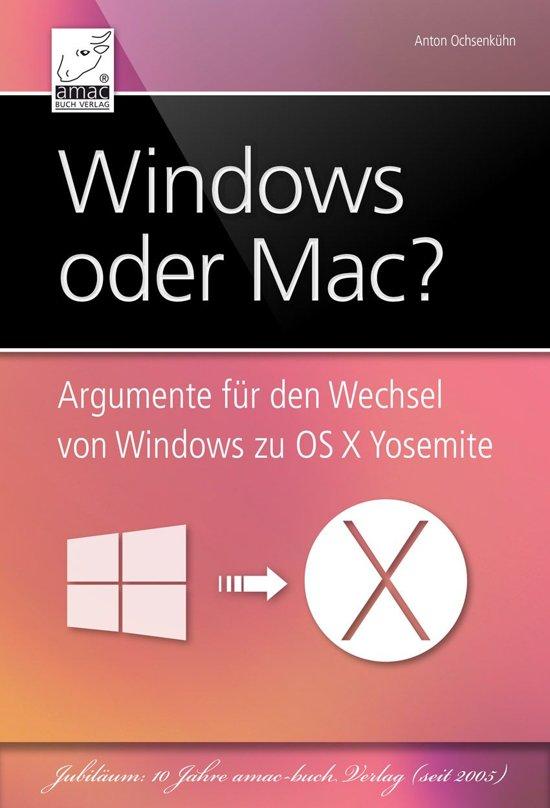 Windows oder Mac?: Argumente für den Wechsel von Windows zu OS X Yosemite