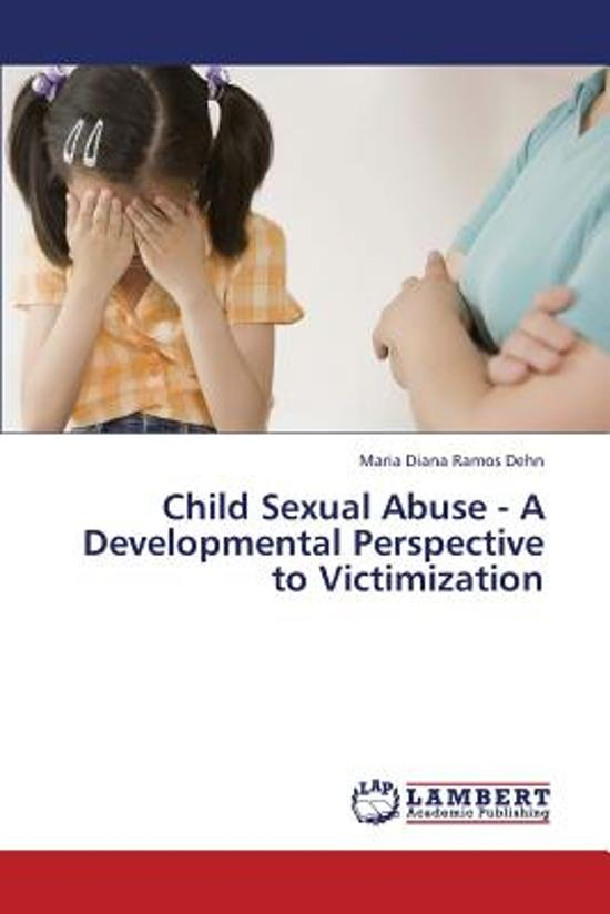 Child Sexual Abuse - A Developmental Perspective to Victimization