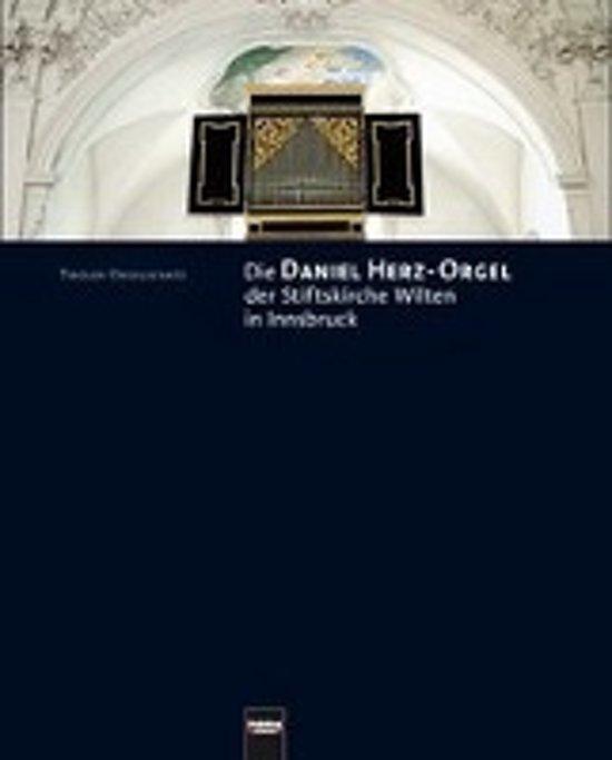 Die Daniel Herz-Orgel der Stiftskirche Wilten in Innsbruck