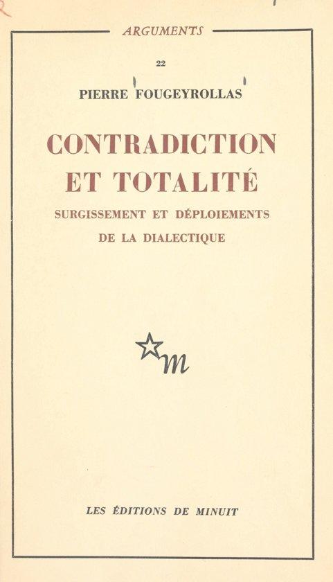 Contradiction et totalité : surgissement et déploiements de la dialectique