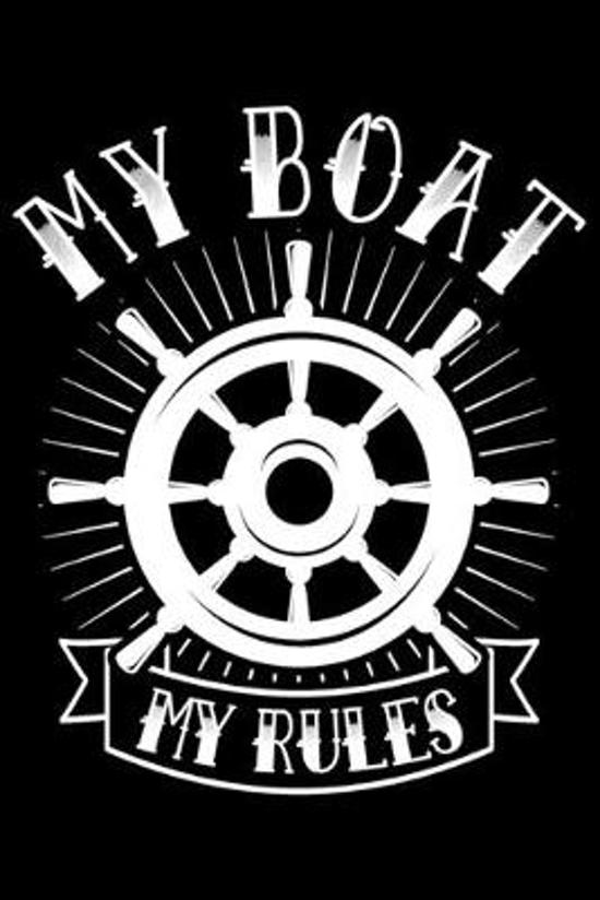 My Boat My Rules: My Boat My Rules Gift 6x9 Journal Gift Notebook with 125 Lined Pages