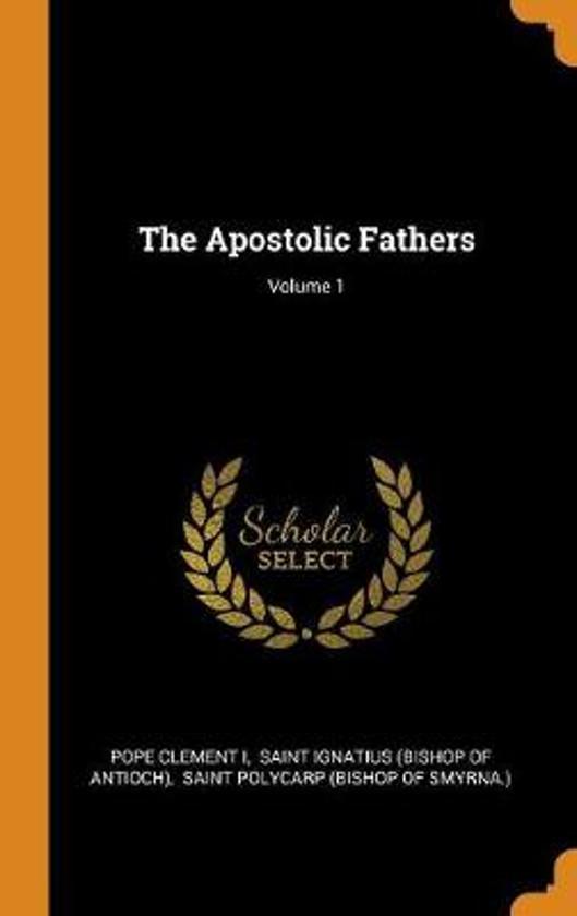 The Apostolic Fathers; Volume 1