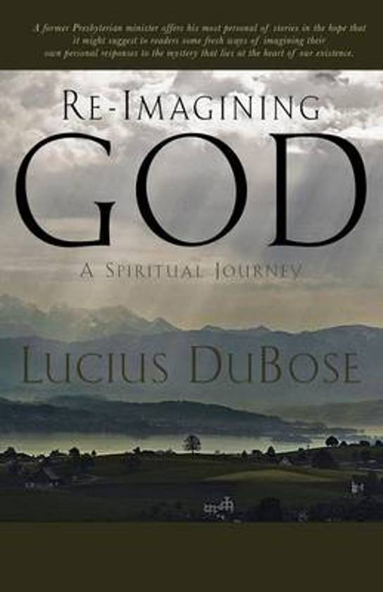 Re-Imagining God, a Spiritual Journey