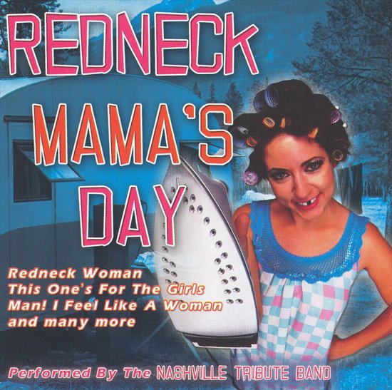 Redneck Mama's Day