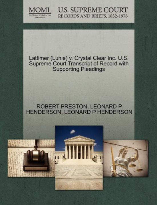 Lattimer (Lunie) V. Crystal Clear Inc. U.S. Supreme Court Transcript of Record with Supporting Pleadings