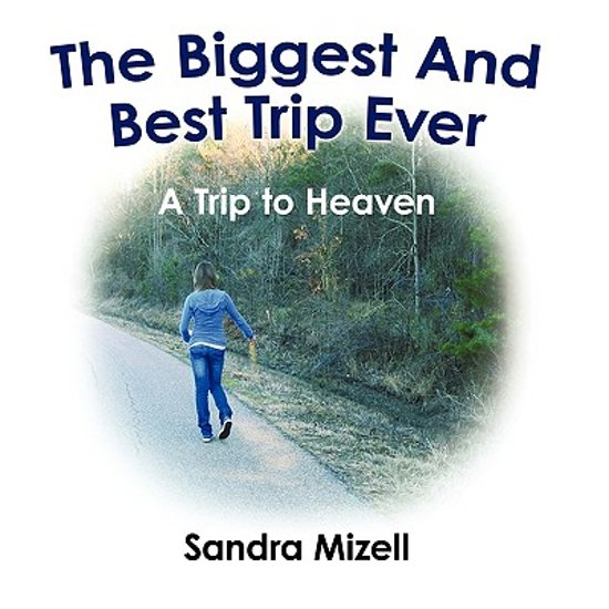 The Biggest And Best Trip Ever