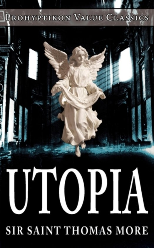 sir thomas more's utopia a text Sir thomas more (/ˈmɔːr/ 7 february 1478 - 6 july 1535), venerated by catholics as saint thomas more, was an english lawyer, social philosopher, author, statesman, and noted renaissance humanist he was a councillor to henry viii and also served as lord high chancellor of england from october 1529 to 16 may 1532.