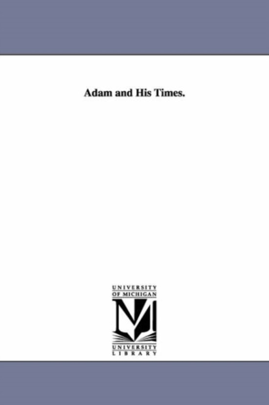 Adam and His Times.