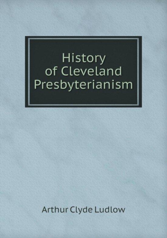 History of Cleveland Presbyterianism