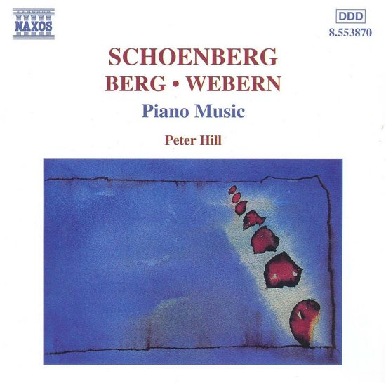 Schoeberg, Berg, Webern: Piano Music / Peter Hill