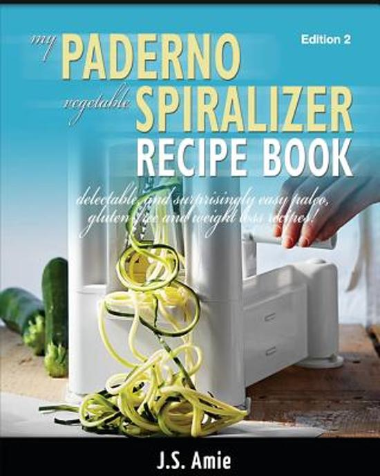 My Paderno Vegetable Spiralizer Recipe Book