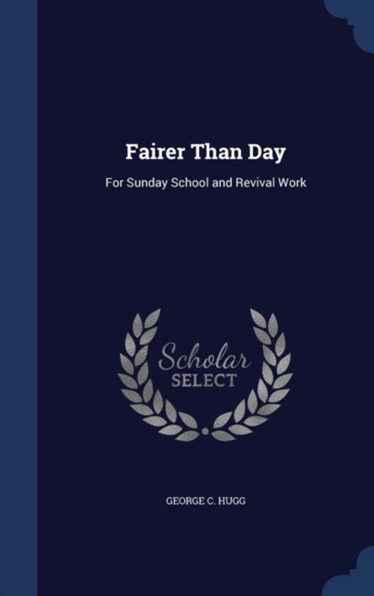 Fairer Than Day