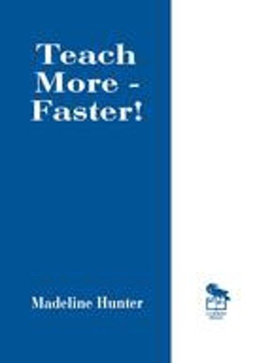 Teach More -- Faster!