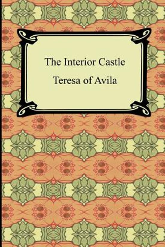 The Interior Castle Teresa Of Avila 9781420928778 Boeken