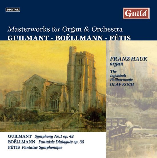 Masterworks for Organ and Orchestra - Guilmant, Boellmann etc / Franz Hauk