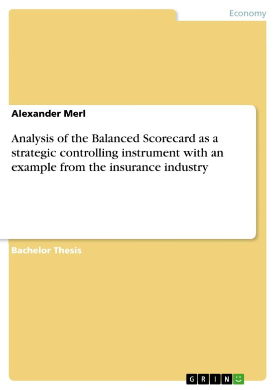 Analysis of the Balanced Scorecard as a strategic controlling instrument with an example from the insurance industry