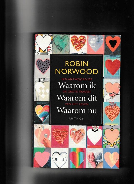 Boek cover Waarom ik, waarom dit, waarom nu van Robin Norwood (Paperback)