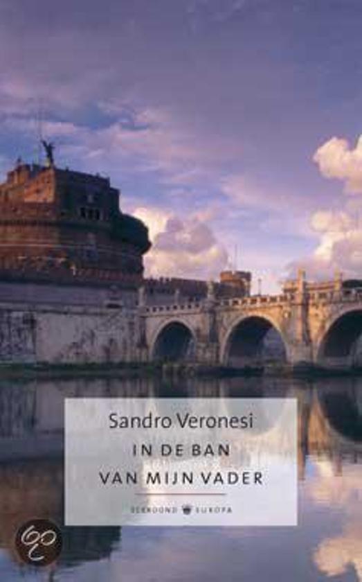Boek cover In De Ban Van Mijn Vader van Sandro Veronesi (Hardcover)