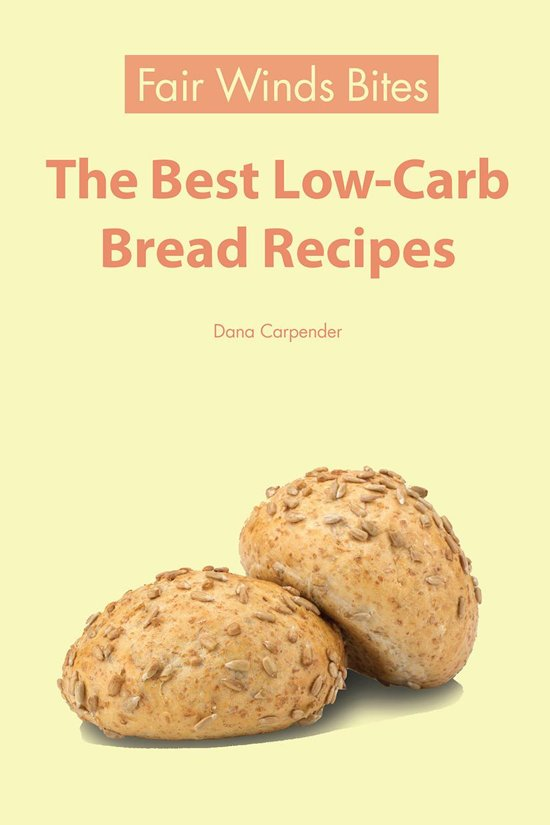 The Best Low Carb Bread Recipes