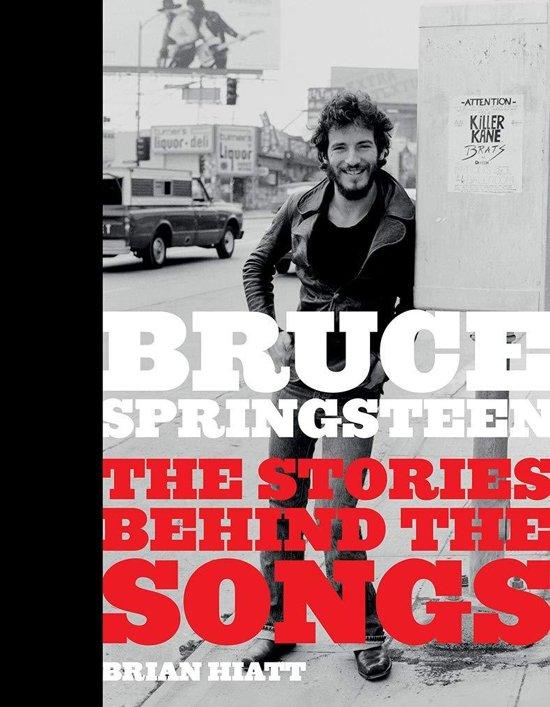 Boek cover Bruce Springsteen: The Stories Behind the Songs van Brian Hiatt (Hardcover)