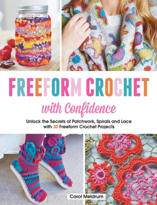 Bolcom Freeform Crochet With Confidence Carol Meldrum