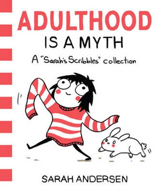 Adulthood Is a Myth Sarahs Scribbles, #1 by Sarah