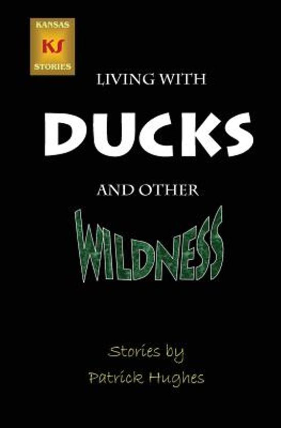 Living with Ducks and Other Wildness