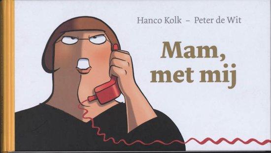Cover van het boek 'Mam, met mij' van Peter de Wit en Hanco Kolk