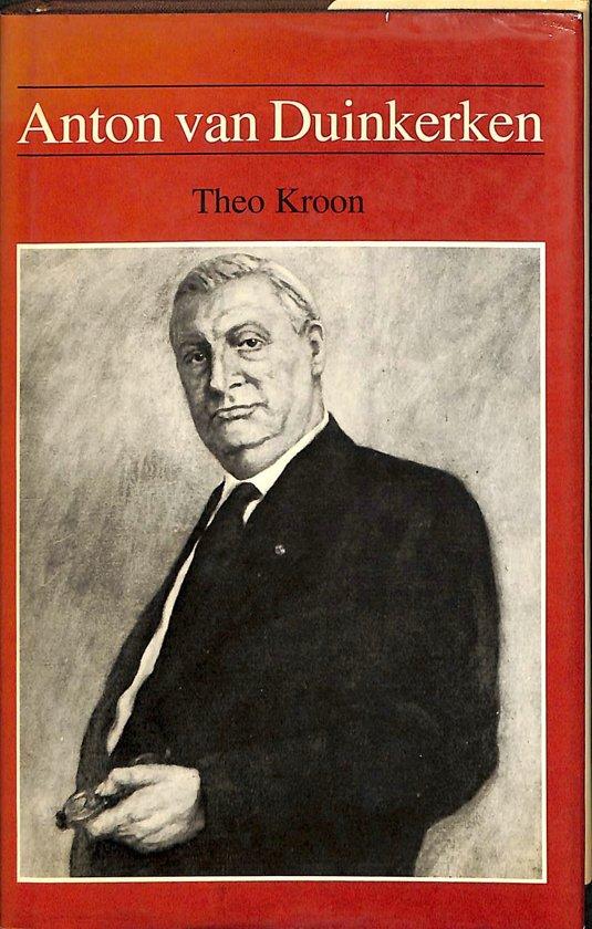 Anton van duinkerken. ( prof.dr. W.J.M.A. Asselbergs ) 1903-1968 - Kroon |