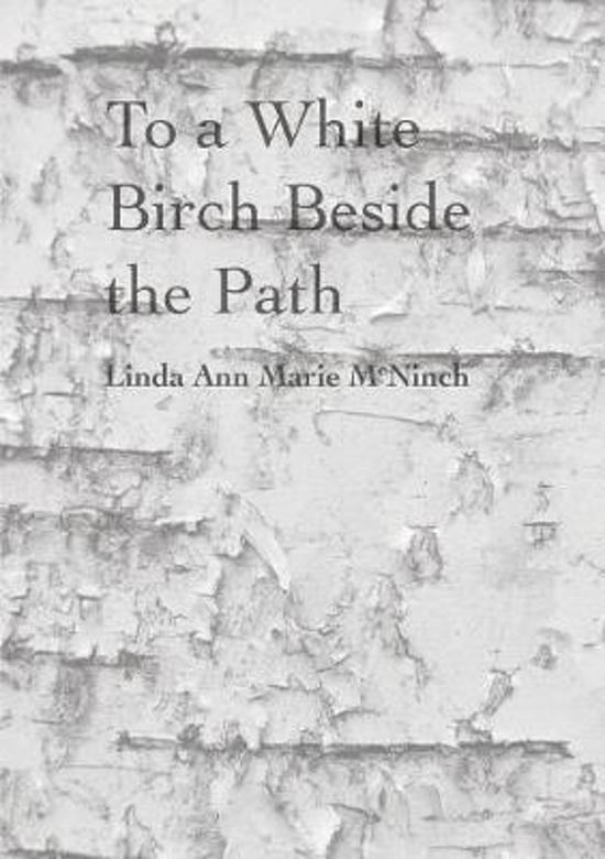To a White Birch Beside the Path